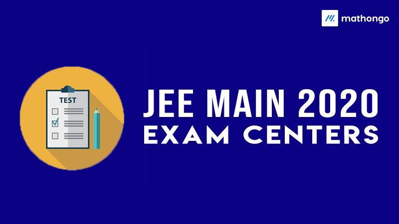 JEE Main 2020 Exam Centres