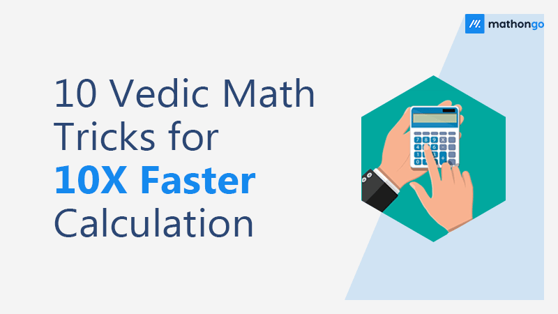 Vedic Math Tricks for Faster Calculation