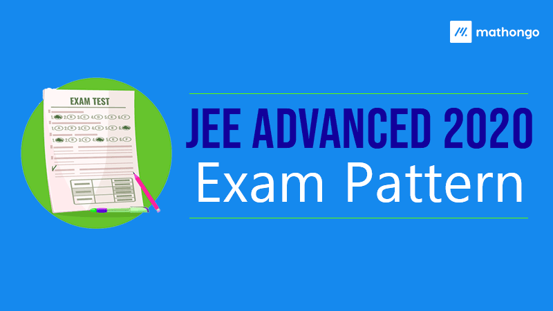 JEE Advanced 2020 Exam Pattern