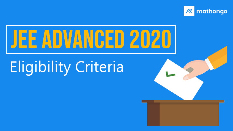 JEE Advanced 2020 Eligibility Criteria