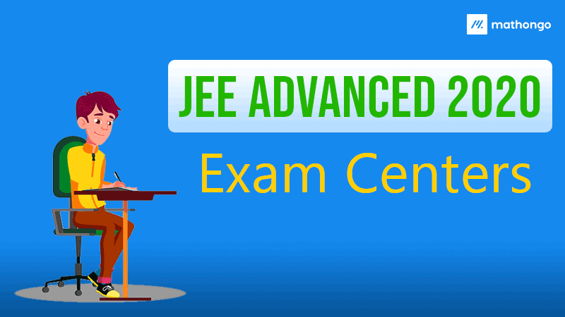 JEE Advanced 2020 Exam Centers