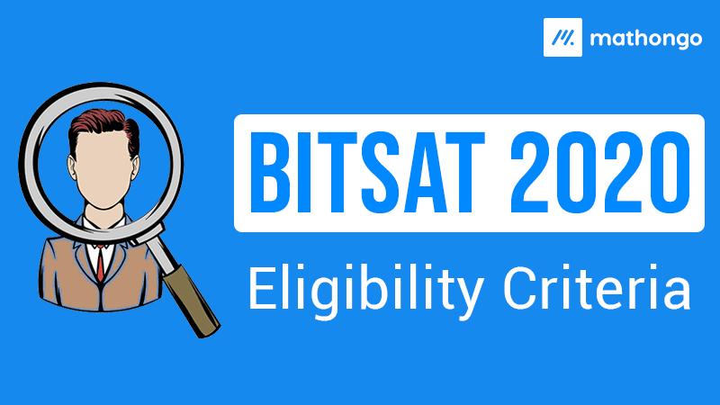 BITSAT 2020 Eligibility Criteria