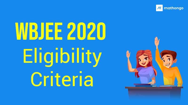 WBJEE 2020 Eligibility Criteria