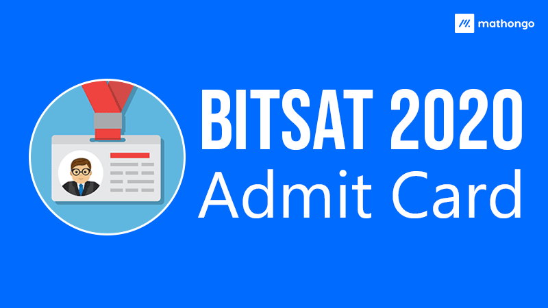 BITSAT 2020 Admit Card